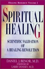 Spiritual Healing: Scientific Validation of A Healing Revolution (Healing Resear
