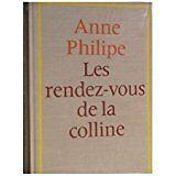 Anne Philipe - Les rendez vous de la colline - 1967 - Cartonné