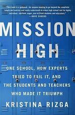 Mission High: One School, How Experts Tried to Fail It, and the Students and Tea