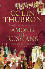 Among The Russians by Colin Thubron, Joan Thubron (Paperback, 2004)