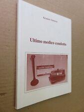 L'ULTIMO MEDICO CONDOTTO Giuseppe Cernelli Centro Promozione Culturale Cilento