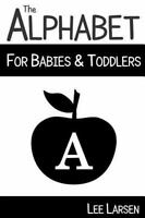 Alphabet for Babies & Toddlers : High-contrast Images to Stimulate Your Baby'...