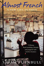 Almost French: A New Life in Paris by Sarah Turnbull (Paperback, 2003)