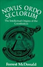 Novus Ordo Seclorum: The Intellectual Origins of the Constitution, McDonald, For