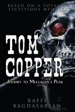 Tom Copper : Journey to Mulligan's Peak by Raffi Bagdasarian (2015, Hardcover)