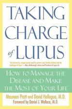 Taking Charge of Lupus:: How to Manage the Disease and Make the Most of Your