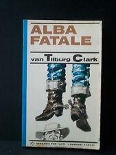 ALBA FATALE - Van Tilburg Clark [Garzanti, 1966]