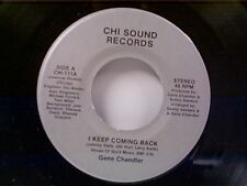 """GENE CHANDLER """"I KEEP COMING BACK / BABY YOU'RE SOMETHING IN THE CLUTCH"""" 45 MINT"""