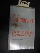 Par Lagerkvist OSPITE DELLA REALTà IL SORRISO ETERNO (67 D 4)