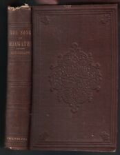 The Song of Hiawatha by Henry Wadsworth Longfellow 1st HC Book