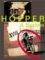 Dennis Hopper: A System of Moments by Peter Noever , Paperback