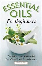 Essential Oils for Beginners: The Guide to Get Started with Essential Oils