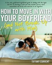 How to Move in with Your Boyfriend (and Not Break up with Him) by Tiffany...
