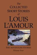 The Collected Short Stories of Louis L'Amour: The Adventure Stories Volume Four
