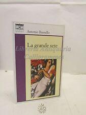 Antonio Russello: La grande sete, Santi Quaranta 2007, Romanzo