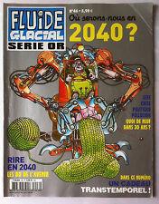 Fluide Glacial OR série N°46 du 03/2009; Où serons nous en 2014 ?