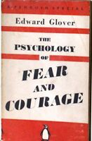 The psychology of fear and courage - Glover - a penguin special - 1° publ. 1940