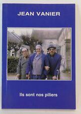 Jean Vanier. Ils sont nos piliers