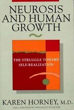 Neurosis and Human Growth: The Struggle Towards Self-Realization: By Horney, ...