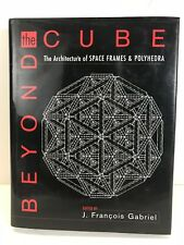 ***EXCELLENT BEYOND CUBE: ARCHITECTURE OF SPACE FRAMES By J. Francois Gabriel