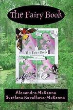 The Fairy Book by Svetlana Kovalkova-McKenna (2009, Paperback)