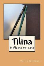 Flautas Do Mundo: Tilina : A Flauta de Lata by Marcia Oppermann (2013,...