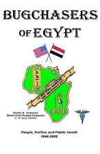 Bugchasers of Egypt: People, Politics & Public Health 1946-2002