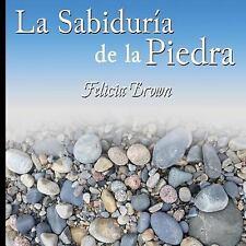 La Sabiduría de la Piedra by Felicia Brown (2016, Paperback, Large Type)