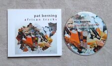 "CD AUDIO MUSIQUE / PAT BERNING ""AFRICAN TRACKS"" 13T CD ALBUM DIGIPACK 2012 FOLK"