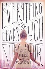 Everything Leads to You by Nina LaCour (2015, Paperback)