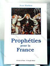 PROPHÉTIES POUR LA FRANCE - JEAN MATHIOT - ÉDITIONS L'ICONE DE MARIE - 2009 TBE*