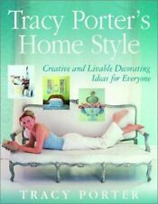 Tracy Porter's Home Style: Creative and Livable Decorating Ideas For Everyone -