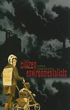 Citizen Environmentalists (Civil Society: Historical and Contemporary