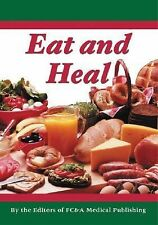 Eat and Heal Foods That Can Prevent or Cure Many Common Ailments