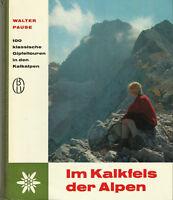 Im Kalkfels der Alpen - 100 Gipfeltouren in den Kalkalpen von Walter Pause 1966