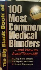 Black Book of 100 Most Common Medical Blunders...and How to Avoid Them All