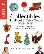 Miller's Collectibles Handbook 2014-2015 : The Indispensable Guide to What It's…