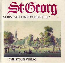 St. Georg=Vorstadt oder Vorurteil? Hamburg == Heimatbuch