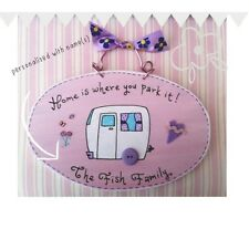 Pink PERSONALISED WITH ANY NAME Home is where you park it Caravan Plaque Sign
