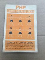 LIBRO ESERCIZI A CORPO LIBERO GIOVENTÙ ITALIANA DEL LITTORIO PNF ELEMENTARI 1942