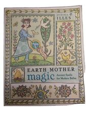Earth Mother Magic Ancient Spells And Modern Belles
