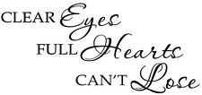 """CLEAR EYES FULL HEARTS CAN'T LOSE Vinyl Wall Sticker Quote Words Lettering 24"""""""