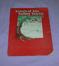 Songs of the Sunny South - Vol I - Old (mid 20's?)