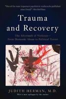 Trauma and Recovery : The Aftermath of Violence-From Domestic Abuse to Politi...