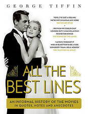 All the Best Lines: An Informal History of the Movies in Quotes, Notes and Anecd