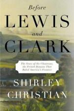 Before Lewis and Clark: The Story of the Chouteaus, the French Dynasty That