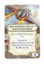 Schwerer Scyk Abfangjäger Upgrade Karte Star Wars X-Wing Tabletop