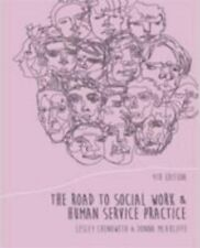 The Road to Social Work and Human Service Practice by Donna McAuliffe, Lesley...