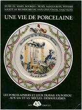 Livre une vie de porcelaine en Poitou au XIXe et XXe siècles Deshoulières