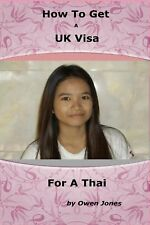 How to Get a UK Visa for a Thai by Owen Jones (English) Paperback Book